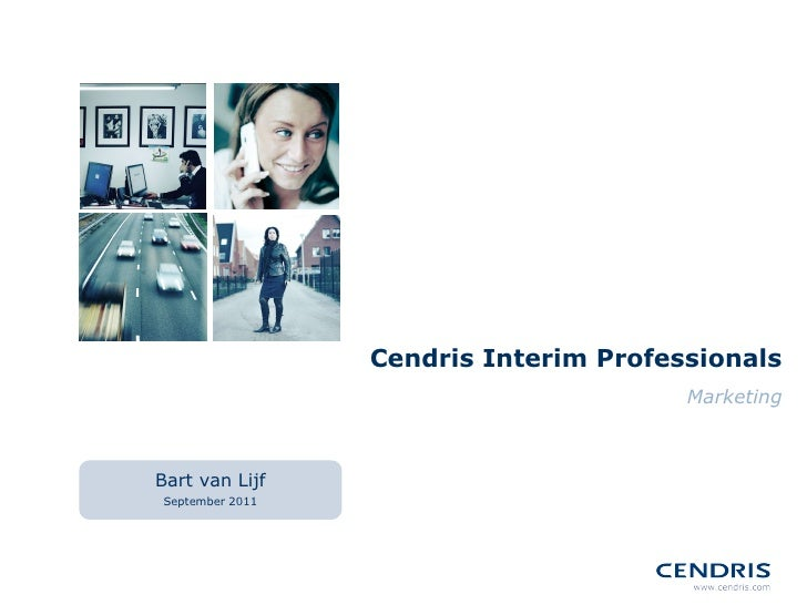 Cendris Interim Professionals Marketing Bart van Lijf September 2011