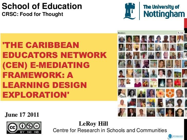 School of Education<br />CRSC: Food for Thought<br />'The Caribbean Educators Network (CEN) E-mediating framework: a learn...