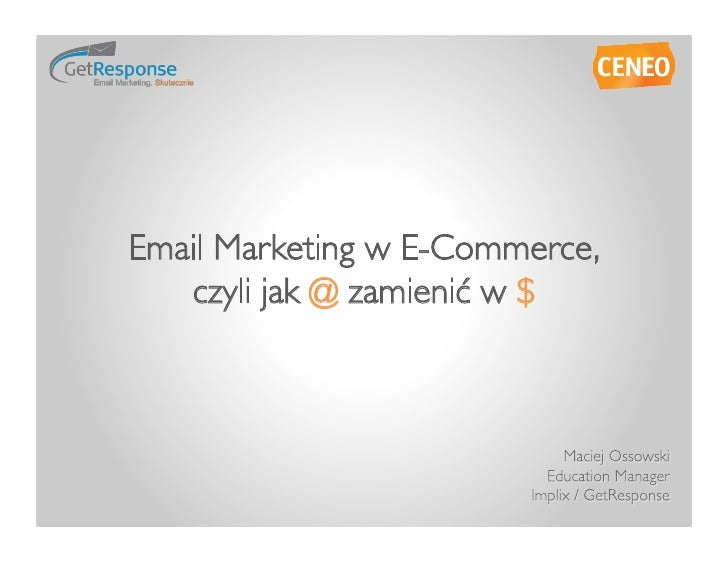 Email Marketing w E-Commerce,    czyli jak @ zamienić w $