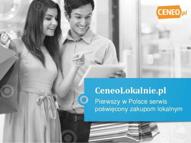 Pierwszy w Polsce serwis poświęcony zakupom lokalnym CeneoLokalnie.pl
