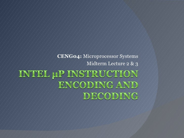 CENG04:  Microprocessor Systems Midterm Lecture 2 & 3