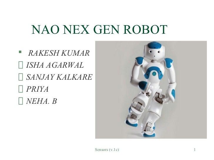 NAO NEX GEN ROBOT RAKESH KUMAR  ISHA AGARWAL  SANJAY KALKARE  PRIYA  NEHA. B                   Sensors (v.1c)   1