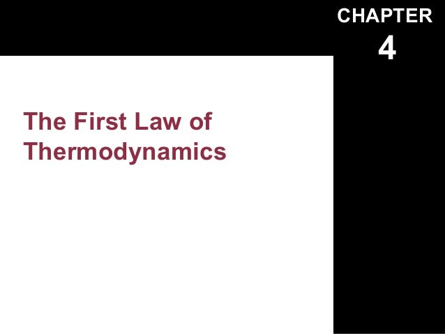 CHAPTER                      4The First Law ofThermodynamics