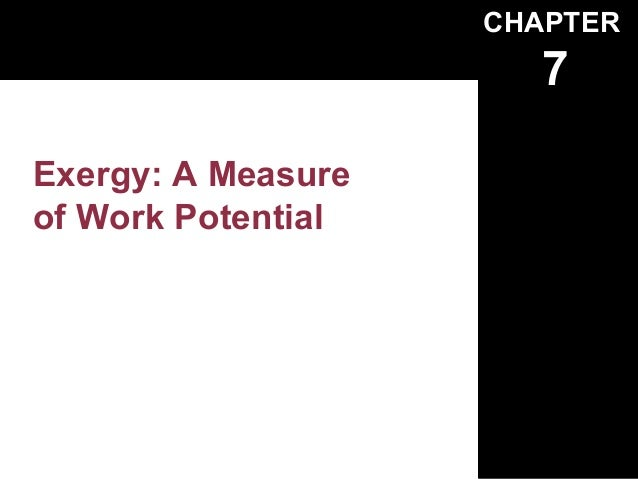 CHAPTER                       7Exergy: A Measureof Work Potential