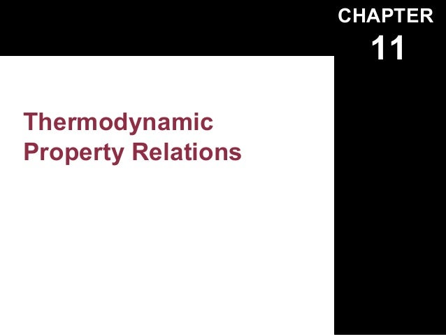 CHAPTER                       11ThermodynamicProperty Relations