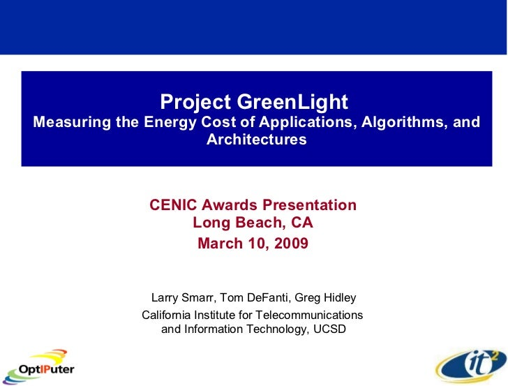 Project GreenLight Measuring the Energy Cost of Applications, Algorithms, and Architectures