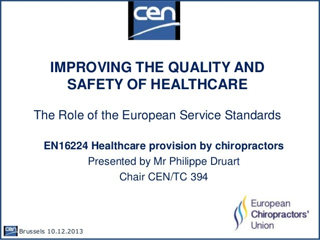 IMPROVING THE QUALITY AND SAFETY OF HEALTHCARE The Role of the European Service Standards EN16224 Healthcare provision by ...