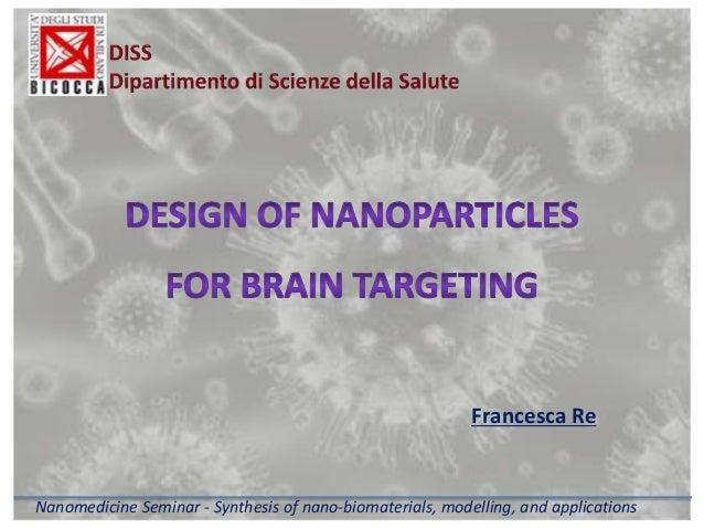 Francesca Re  Nanomedicine Seminar - Synthesis of nano-biomaterials, modelling, and applications