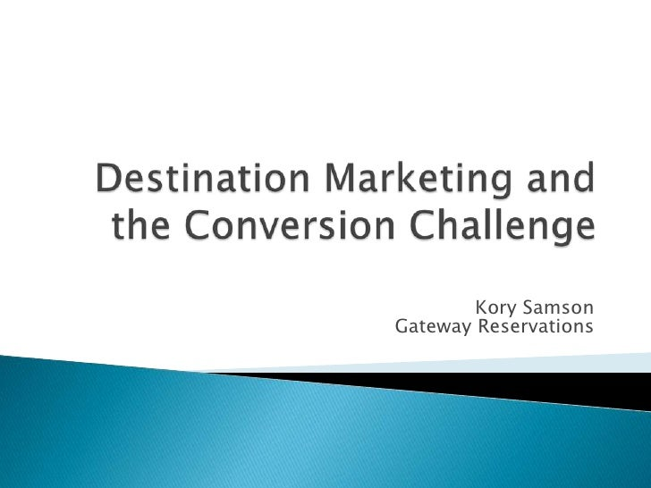 Destination Central Reservation Services - The DMO Conversion Challenge
