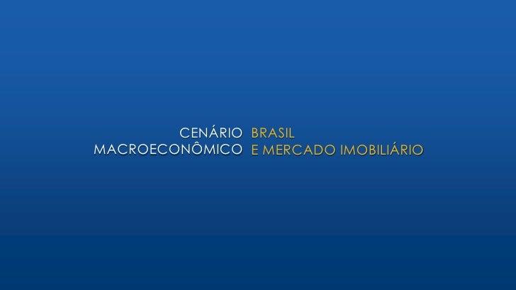 CENÁRIO  MACROECONÔMICO BRASIL  E MERCADO IMOBILIÁRIO