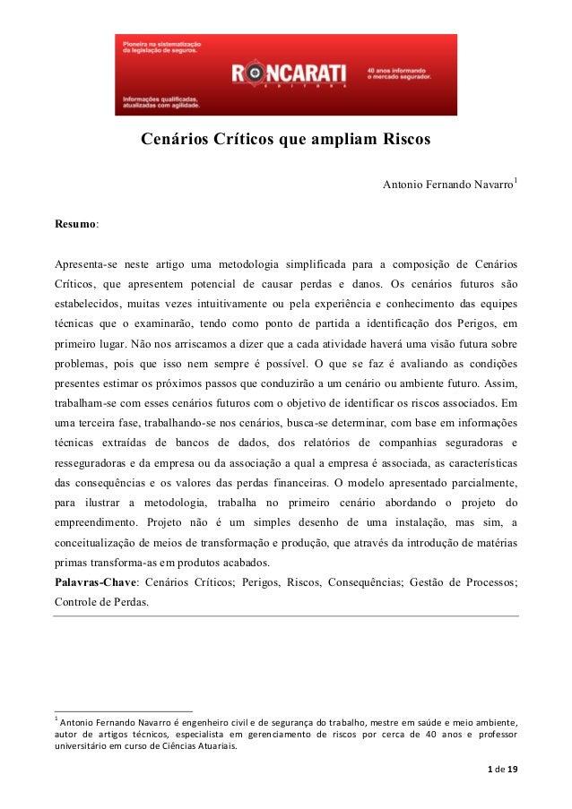 1 de 19 Cenários Críticos que ampliam Riscos Antonio Fernando Navarro1 Resumo: Apresenta-se neste artigo uma metodologia s...