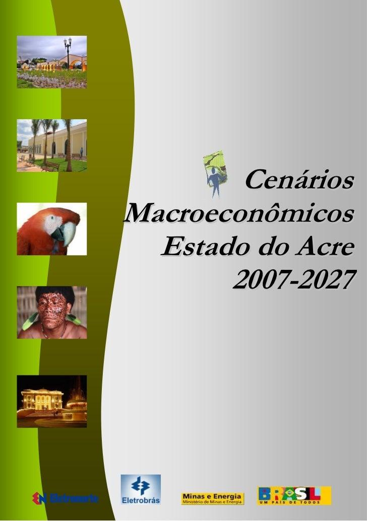 CenáriosMacroeconômicos  Estado do Acre       2007-2027              1