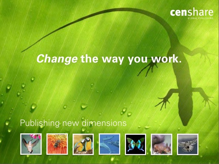 Change the way you work.     Publishing new dimensions