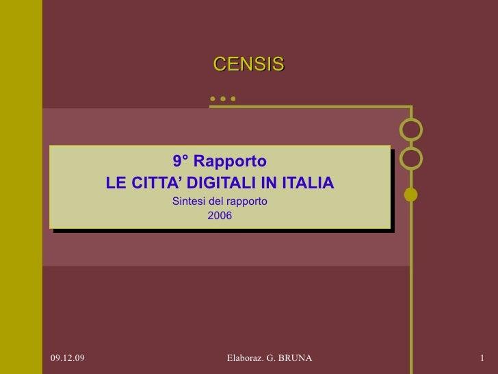 CENSIS 9° Rapporto LE CITTA' DIGITALI IN ITALIA Sintesi del rapporto 2006