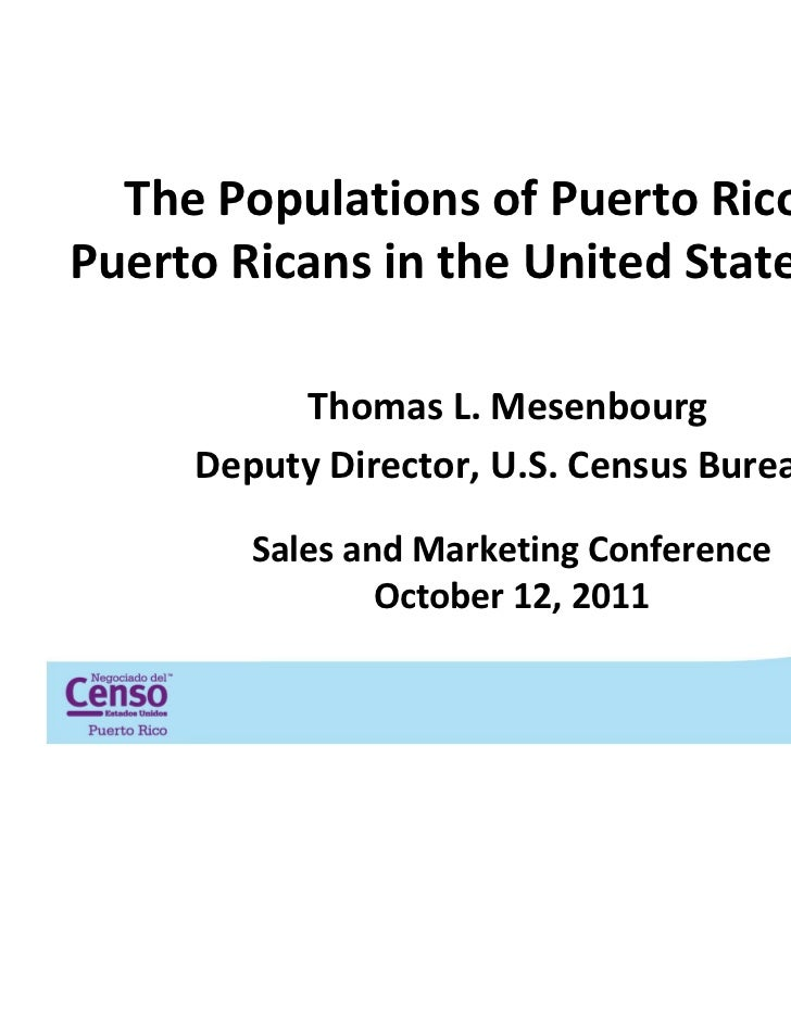 The Populations of Puerto Rico andPuerto Ricans in the United States: 2010          Thomas L. Mesenbourg     Deputy Direct...