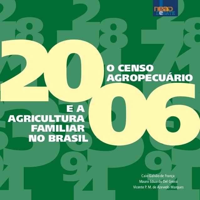 2006     EAAGRICULTURA   FAMILIAR   NO BRASIL               O CENSO               AGROPECUÁRIO                       Caio ...