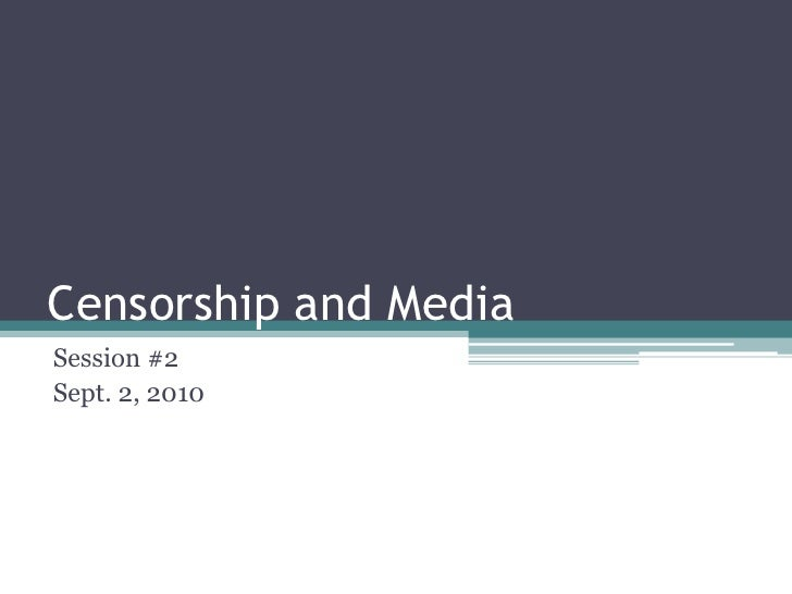 Censorship and Media (COMM514): Session #2