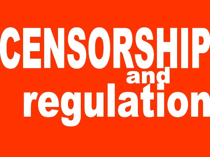 CENSORSHIP and regulation