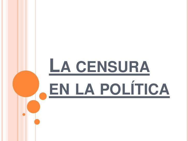 La censura en la política<br />