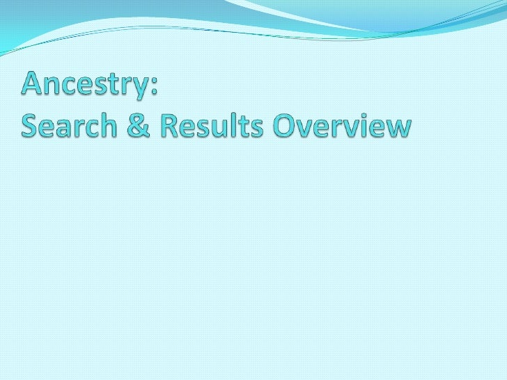 Ancestry: Search & Results Overview <br />