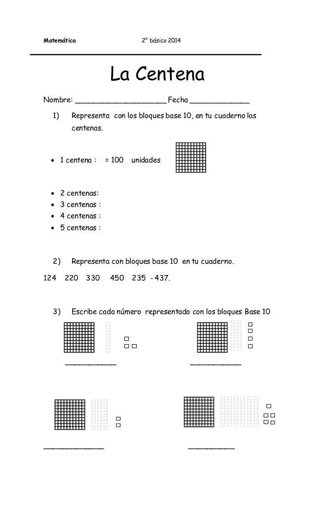 Matemática 2° básico 2014 La Centena Nombre: ____________________ Fecha _____________ 1) Representa con los bloques base 1...