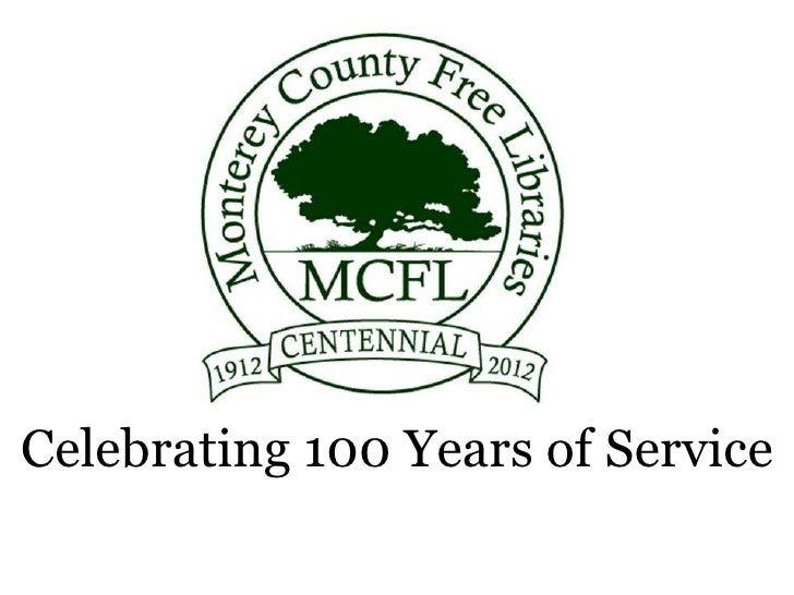 Monterey County Free Libraries: Celebrating 100 Years of Service