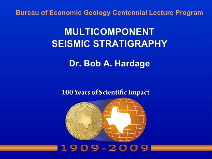 Centennial Talk Elastic Wavefield Seismic Stratigraphy