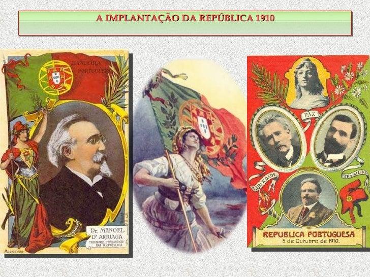 A IMPLANTAÇÃO DA REPÚBLICA 1910