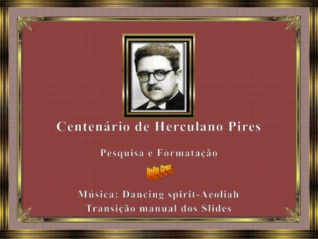 Centenário de nascimento de José Herculano Pires  A Luta pelo Espiritismo  Chegamos a mais um setembro. E nesse mês, lembr...