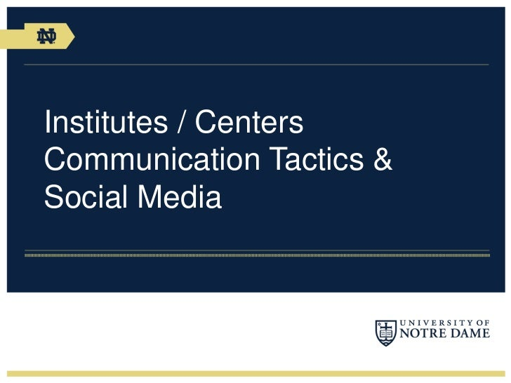 Institutes / CentersCommunication Tactics &Social Media