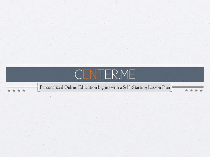 CENTER.MEPersonalized Online Education begins with a Self -Starting Lesson Plan