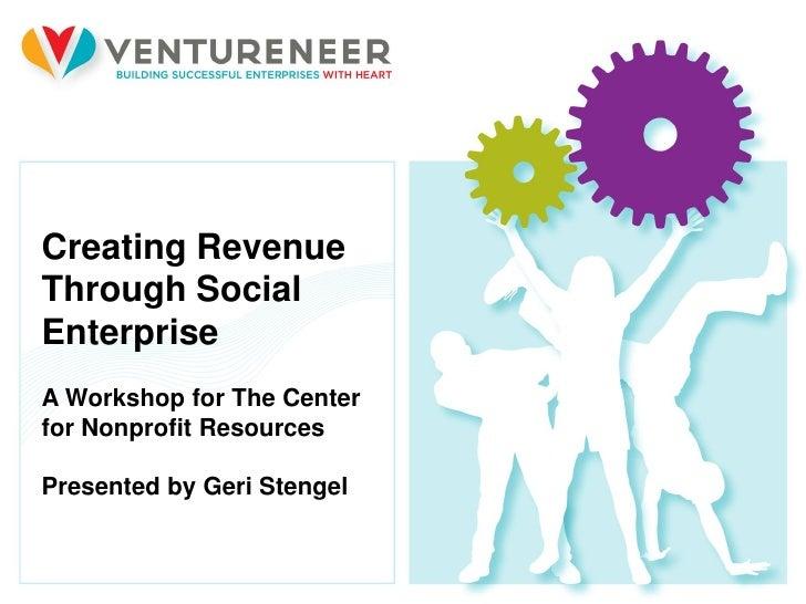 Creating Revenue Through Social Enterprise: A Workshop for the Center for Nonprofit Resources