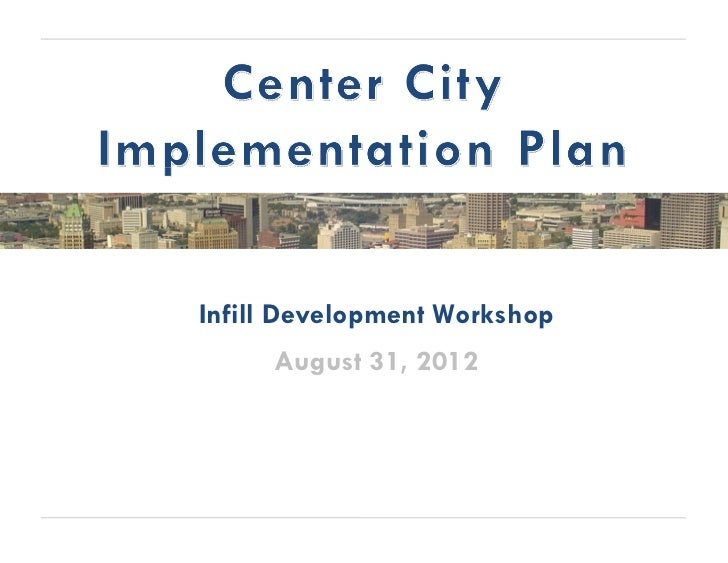 Infill Development Workshop     August 31, 2012