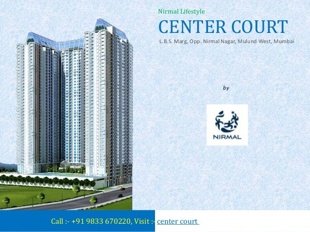 Nirmal Centre Court Mulund East Mumbai by Nirmal Lifestyle - Price, Location, Brochure, Rates, Review