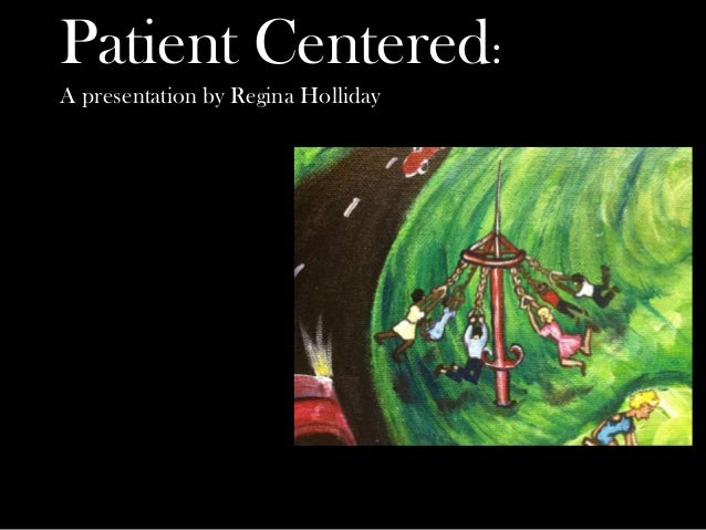 Patient Centered: A presentation by Regina Holliday