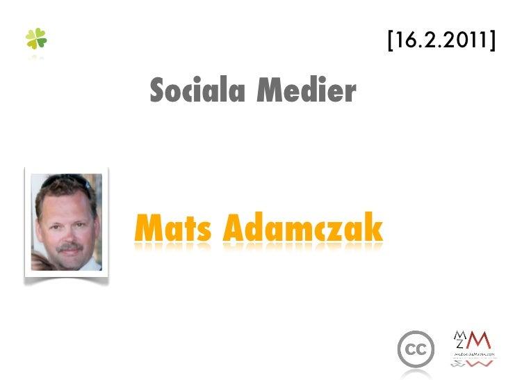[16.2.2011]Sociala MedierMats Adamczak
