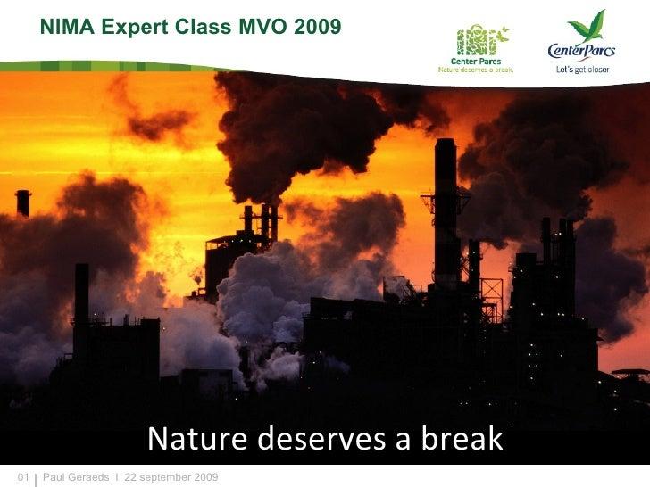 01 Nature deserves a break Paul Geraeds  I  22 september 2009 NIMA Expert Class MVO 2009