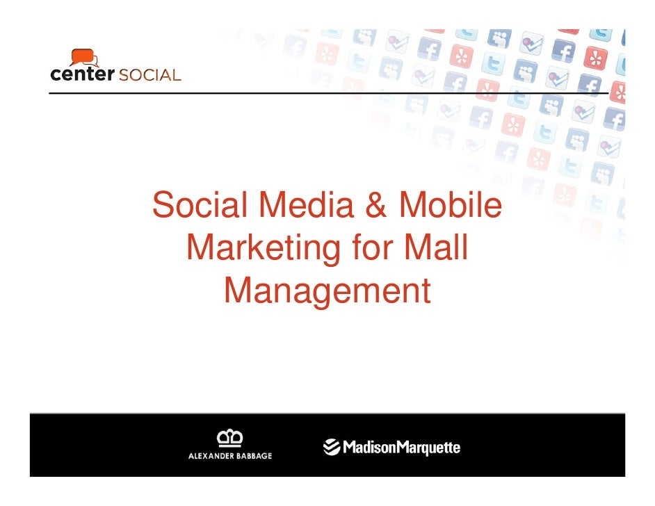 Social Media & Mobile   Marketing for Mall     Management