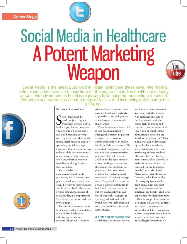 Center Stage  Social Media in Healthcare  A Potent Marketing Weapon  Social Media is the latest Buzz word in Indian health...
