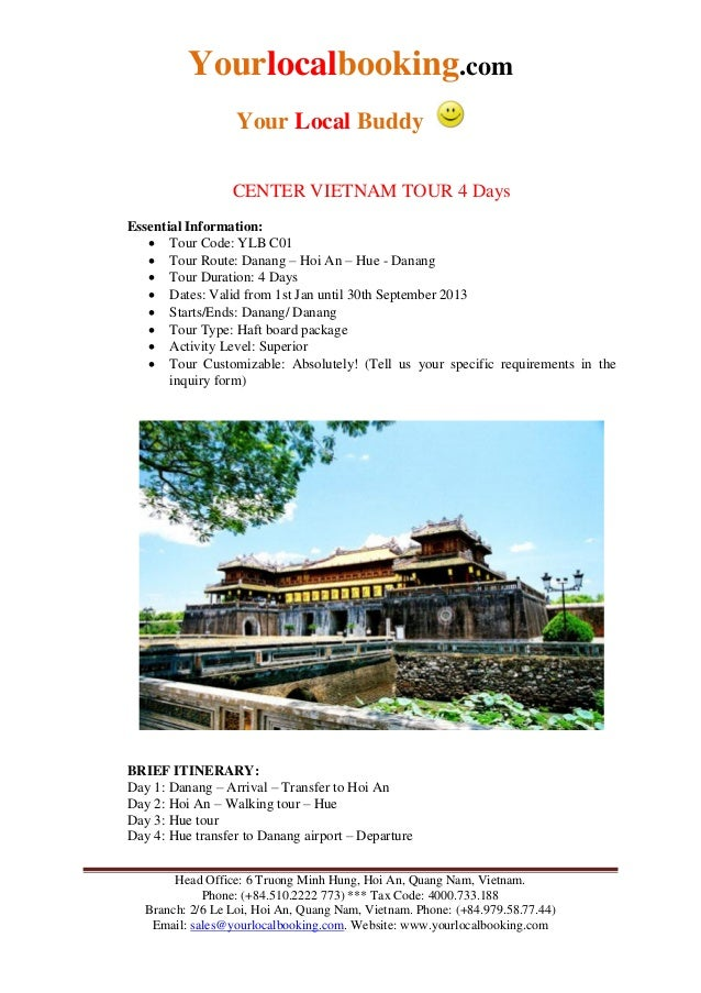 Yourlocalbooking.com Your Local Buddy Head Office: 6 Truong Minh Hung, Hoi An, Quang Nam, Vietnam. Phone: (+84.510.2222 77...