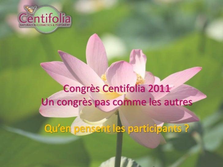 Congrès Centifolia 2011Un congrès pas comme les autres