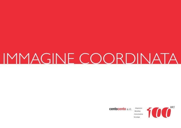 IMMAGINE COORDINATA           centocento s.r.l.     Integrazione                                Marketing                 ...
