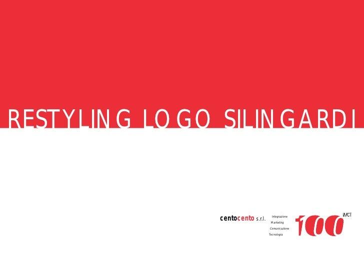 RESTYLING LOGO SILINGARDI               centocento s.r.l.     Integrazione                                    Marketing   ...