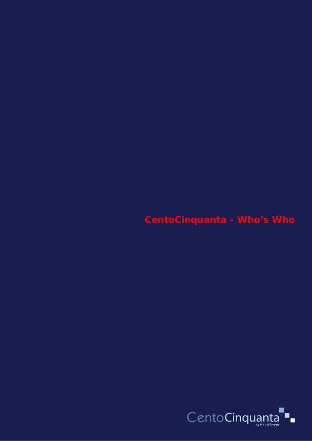 CentoCinquanta - Who's Who