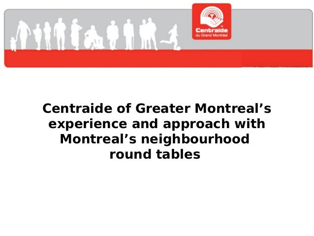 Centraide of Greater Montreal's experience and approach with Montreal's neighbourhood round tables