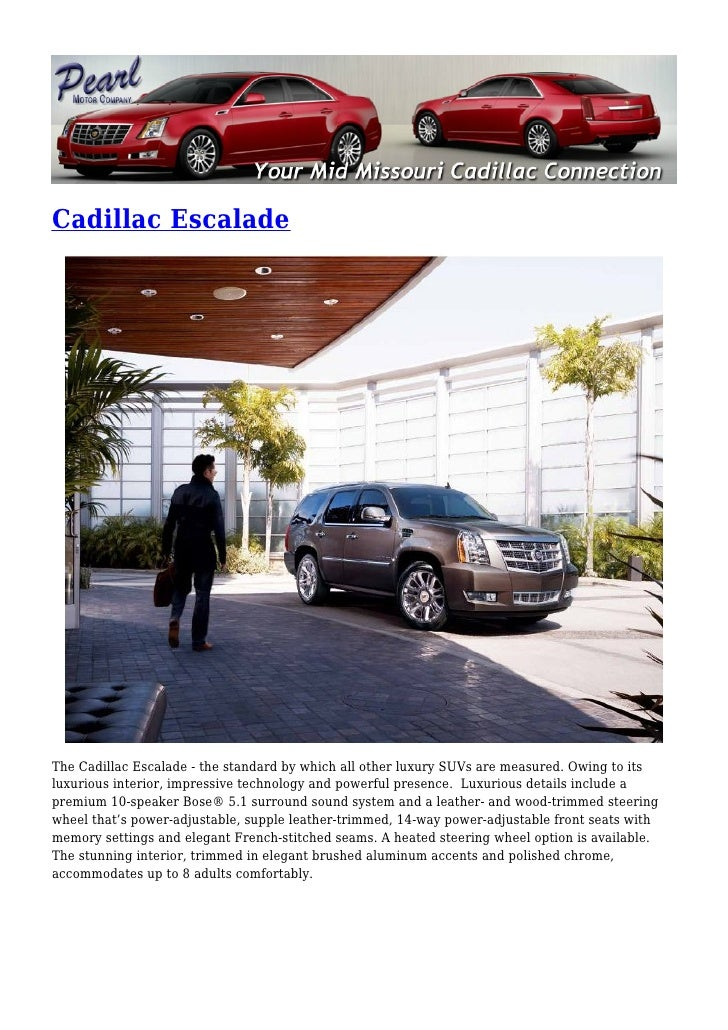 Cadillac EscaladeThe Cadillac Escalade - the standard by which all other luxury SUVs are measured. Owing to itsluxurious i...