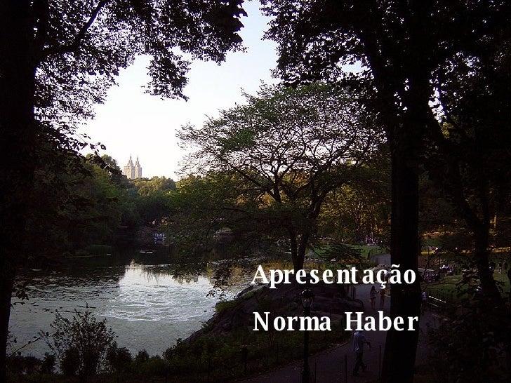 Apresentação  Norma Haber