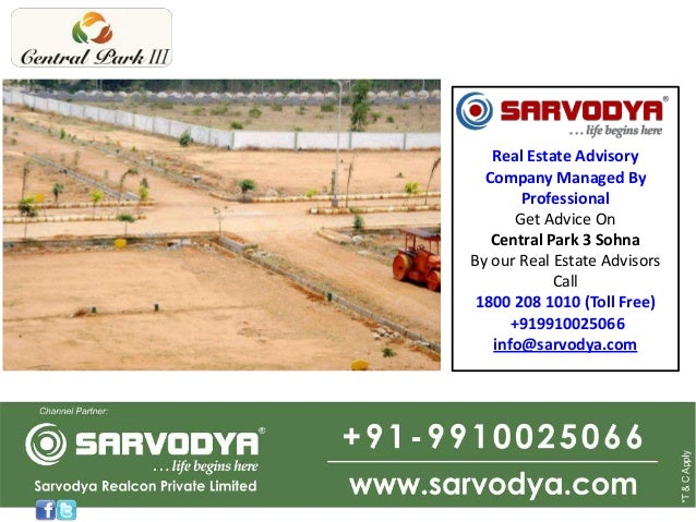 Real Estate Advisory Company Managed By Professional Get Advice On Central Park 3 Sohna By our Real Estate Advisors Call 1...