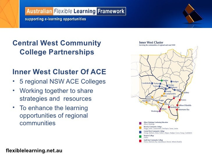<ul><li>Central West Community College Partnerships </li></ul><ul><li>Inner West Cluster Of ACE </li></ul><ul><li>5 region...