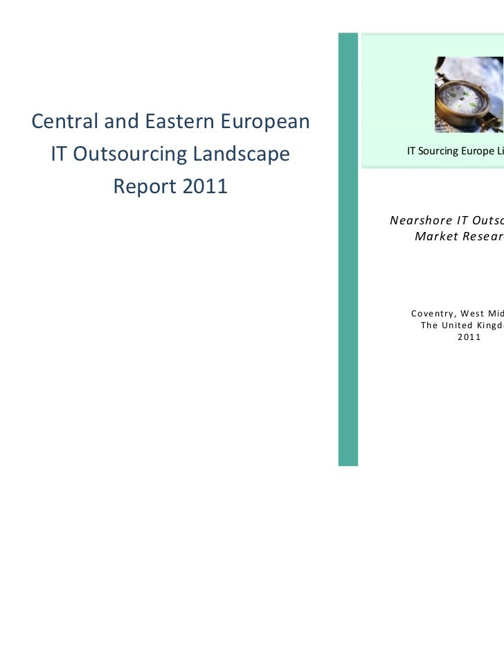 Central and Eastern European  IT Outsourcing Landscape       IT Sourcing Europe Limited         Report 2011               ...